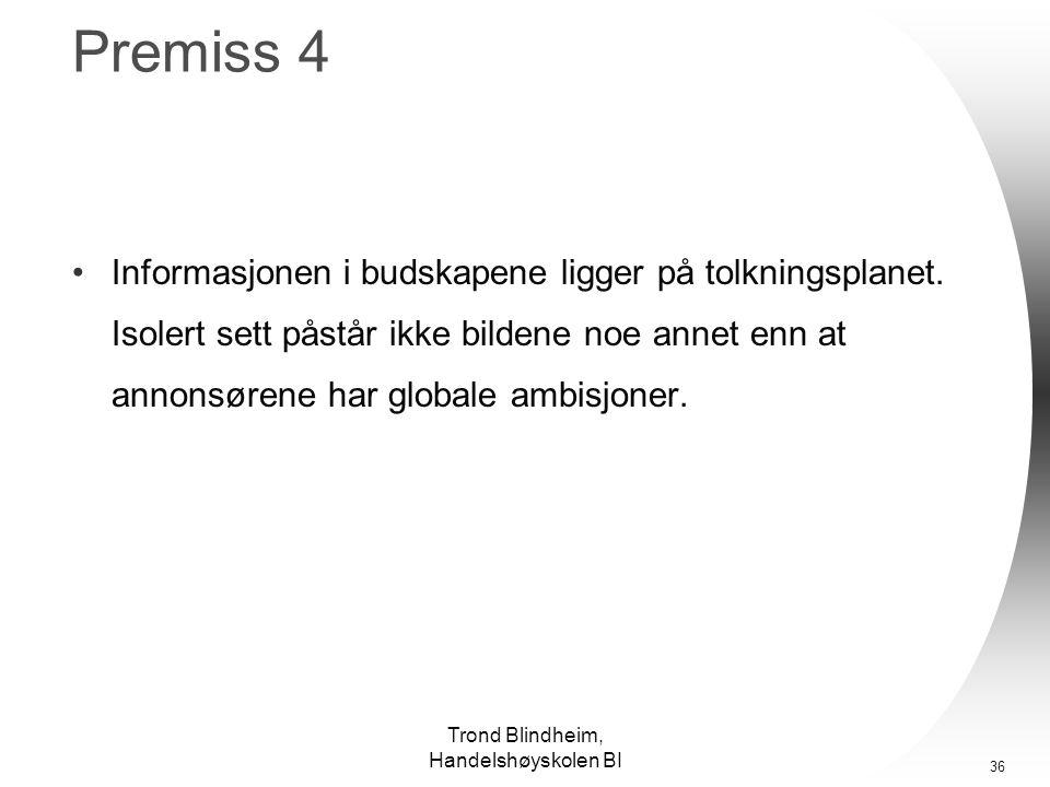 Trond Blindheim, Handelshøyskolen BI 35 Premiss 3 •Fere og flere annonsører kommuniserer åpent (med høy entropi).