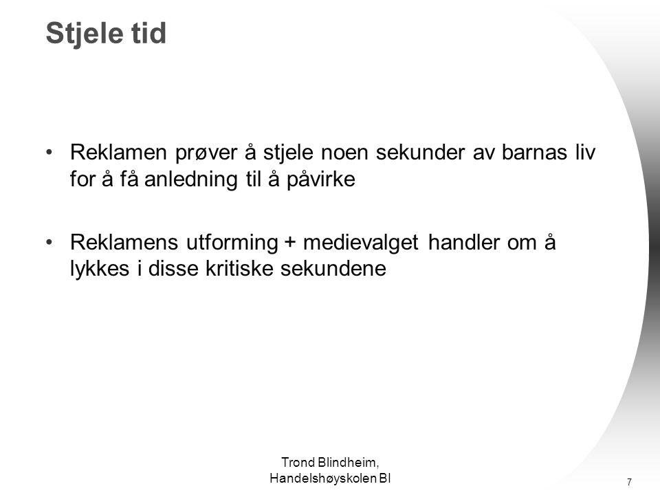 Trond Blindheim, Handelshøyskolen BI 6 Utgangspunktet...
