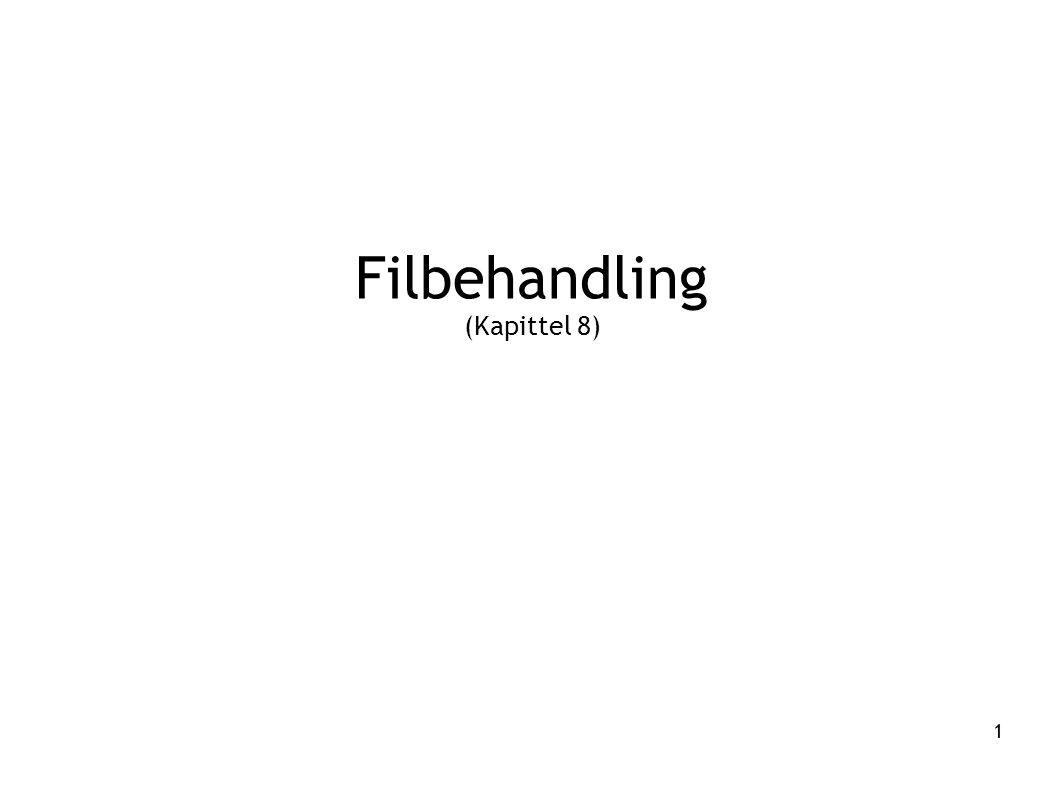 1 Filbehandling (Kapittel 8)