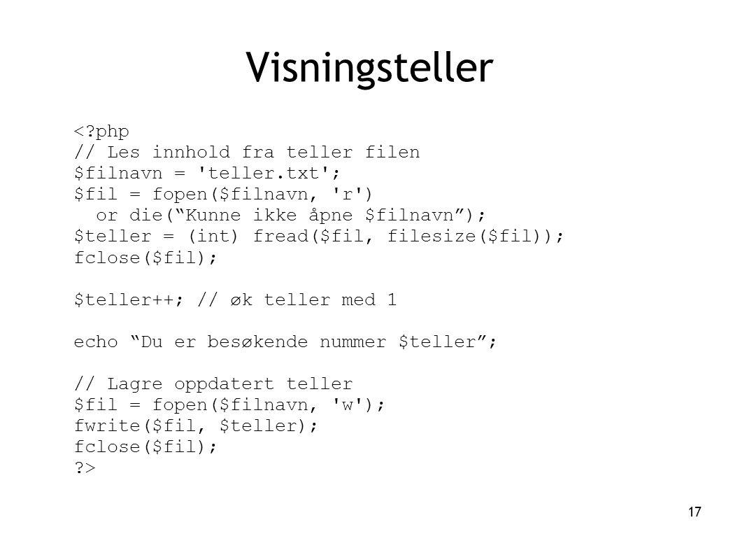 """17 Visningsteller <?php // Les innhold fra teller filen $filnavn = 'teller.txt'; $fil = fopen($filnavn, 'r') or die(""""Kunne ikke åpne $filnavn""""); $tell"""
