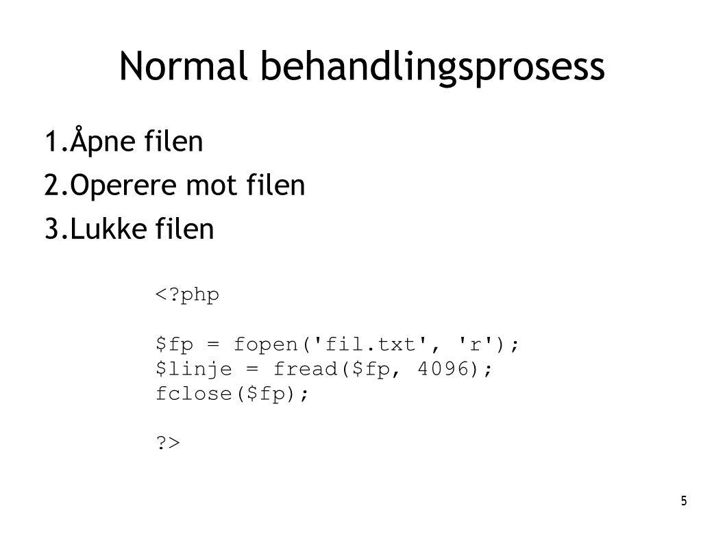 5 Normal behandlingsprosess 1.Åpne filen 2.Operere mot filen 3.Lukke filen <?php $fp = fopen('fil.txt', 'r'); $linje = fread($fp, 4096); fclose($fp);