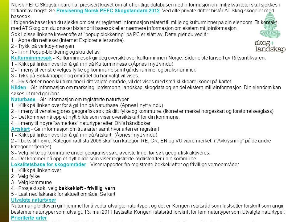 Norsk PEFC Skogstandard har presisert kravet om at offentlige databaser med informasjon om miljøkvaliteter skal sjekkes i forkant av hogst.