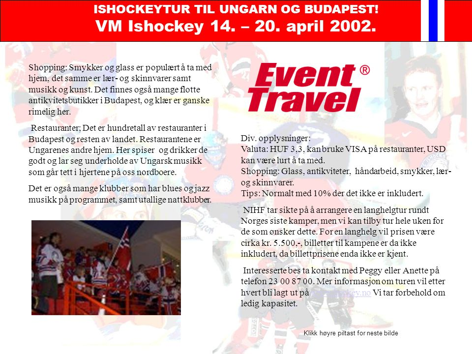 ISHOCKEYTUR TIL UNGARN OG BUDAPEST.VM Ishockey 14.