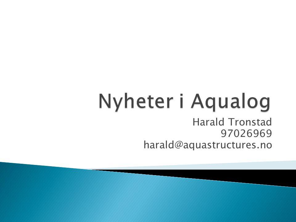 Harald Tronstad 97026969 harald@aquastructures.no