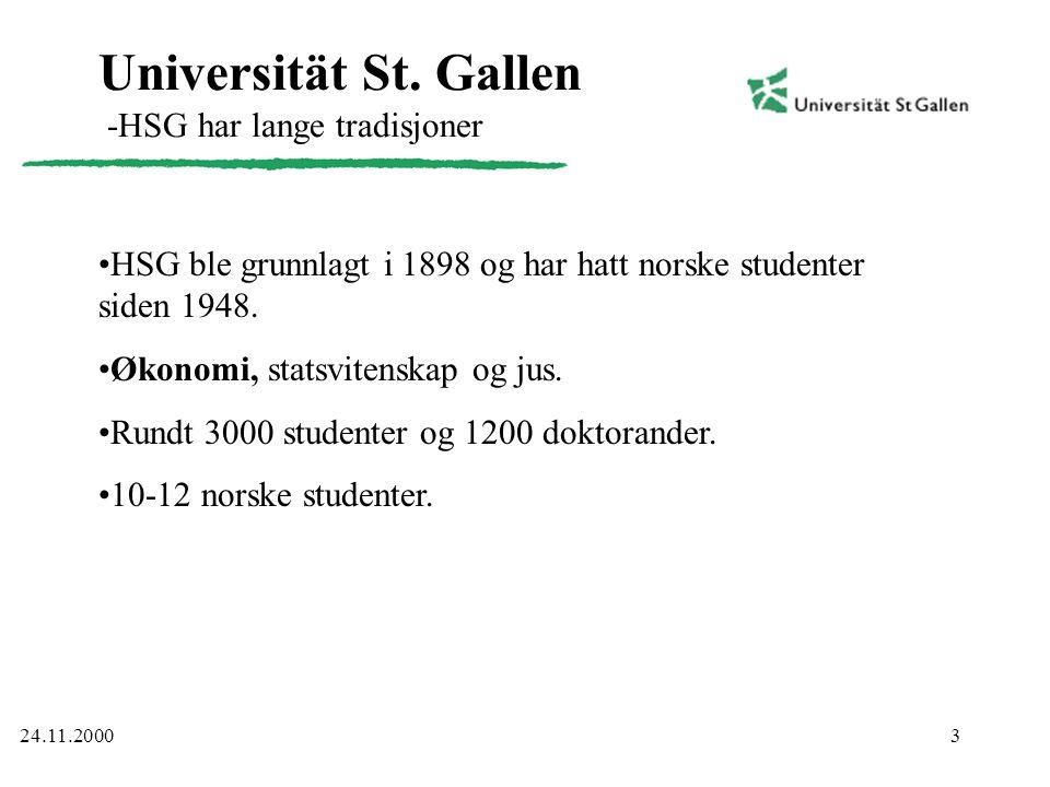 3 Universität St. Gallen -HSG har lange tradisjoner •HSG ble grunnlagt i 1898 og har hatt norske studenter siden 1948. •Økonomi, statsvitenskap og jus