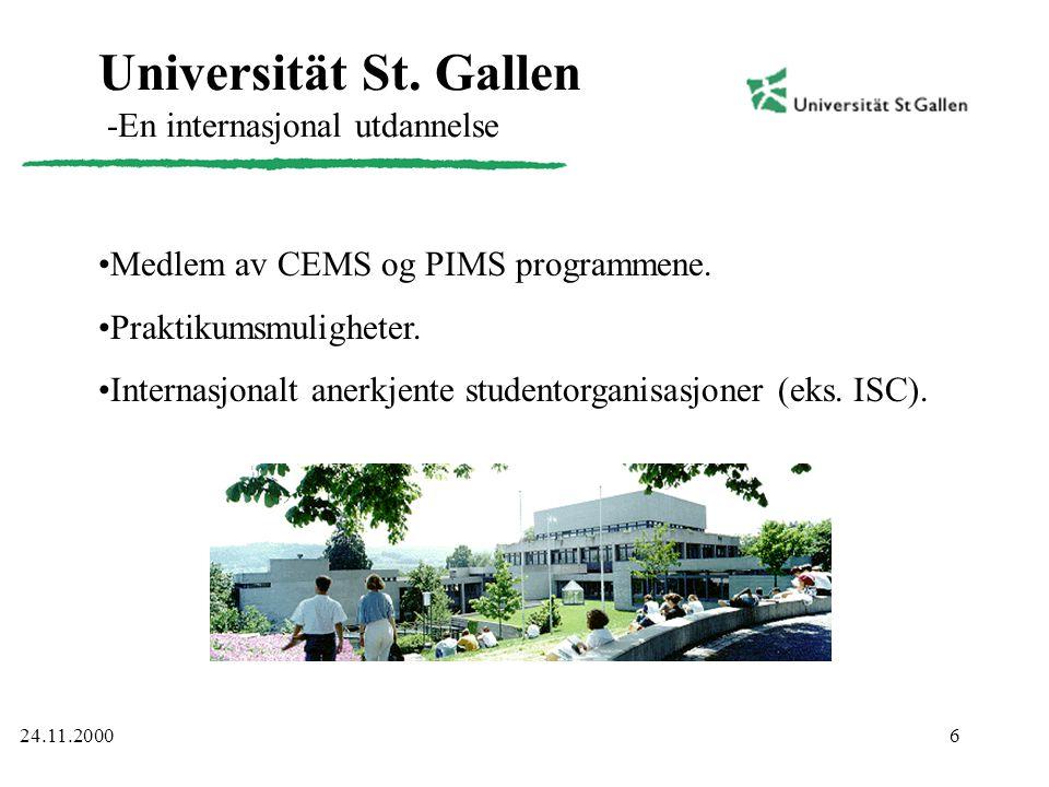 6 Universität St. Gallen -En internasjonal utdannelse •Medlem av CEMS og PIMS programmene. •Praktikumsmuligheter. •Internasjonalt anerkjente studentor