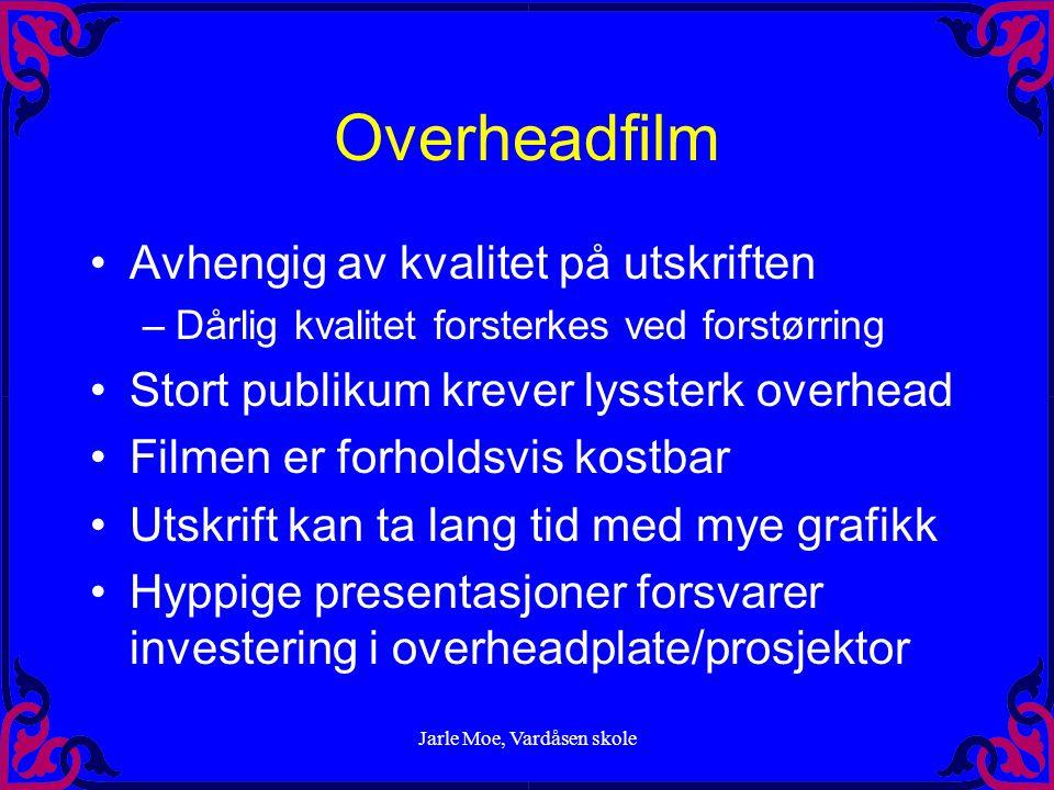 Jarle Moe, Vardåsen skole Skrift: skriftstørrelse •Publikum har ikke kikkert.