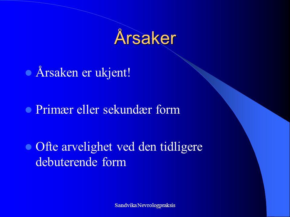 Sandvika Nevrologpraksis Årsaker  Årsaken er ukjent.