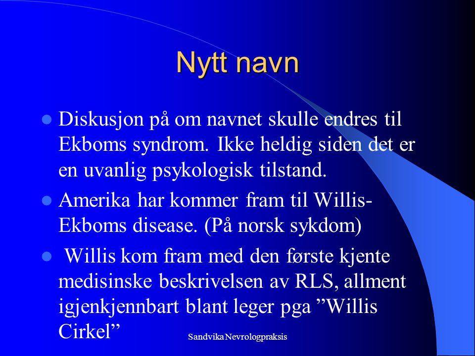 Nytt navn  Diskusjon på om navnet skulle endres til Ekboms syndrom.