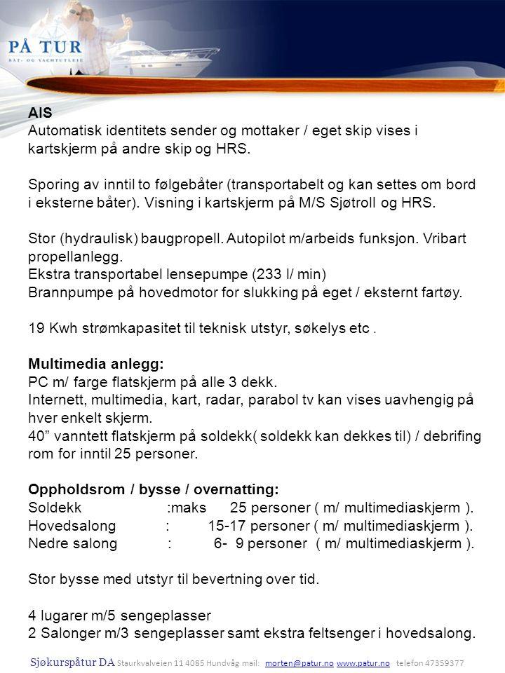 Sjøkurspåtur DA Staurkvalveien 11 4085 Hundvåg mail: morten@patur.no www.patur.no telefon 47359377morten@patur.nowww.patur.no AIS Automatisk identitet