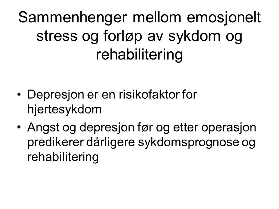 Sammenhenger mellom emosjonelt stress og forløp av sykdom og rehabilitering •Depresjon er en risikofaktor for hjertesykdom •Angst og depresjon før og