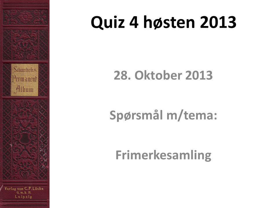 Quiz 4 høsten 2013 28. Oktober 2013 Spørsmål m/tema: Frimerkesamling