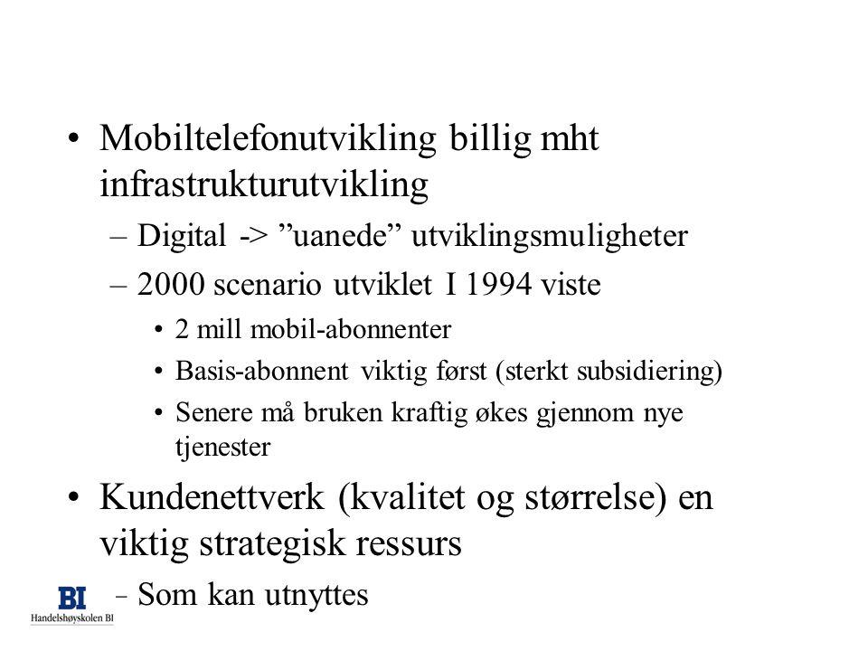 """•Mobiltelefonutvikling billig mht infrastrukturutvikling –Digital -> """"uanede"""" utviklingsmuligheter –2000 scenario utviklet I 1994 viste •2 mill mobil-"""