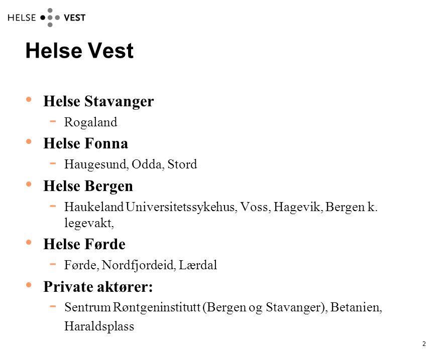 2 Helse Vest • Helse Stavanger  Rogaland • Helse Fonna  Haugesund, Odda, Stord • Helse Bergen  Haukeland Universitetssykehus, Voss, Hagevik, Bergen