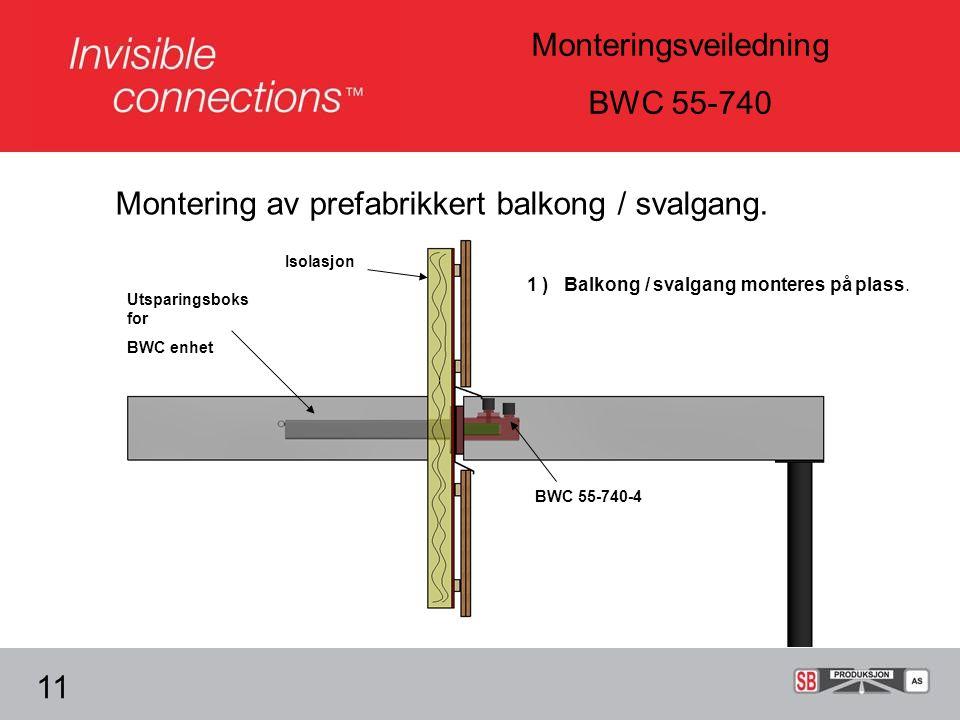 Monteringsveiledning BWC 55-740 Montering av prefabrikkert balkong / svalgang.
