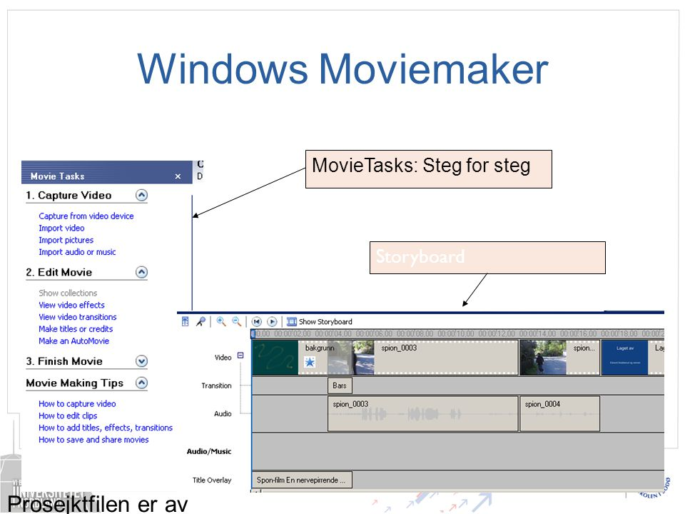 Windows Moviemaker MovieTasks: Steg for steg Storyboard Prosejktfilen er av typen.mswmm