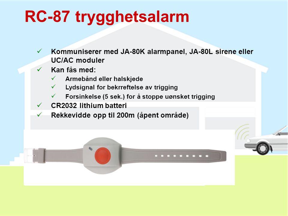 RC-88 trykknapp  Panikkalarm eller fjernkontroll  Sabotasjesikret  Kan også kommunisere med UC, AC og JA-80L  1x 1/2 AA Lithium 3V batteri (3 års