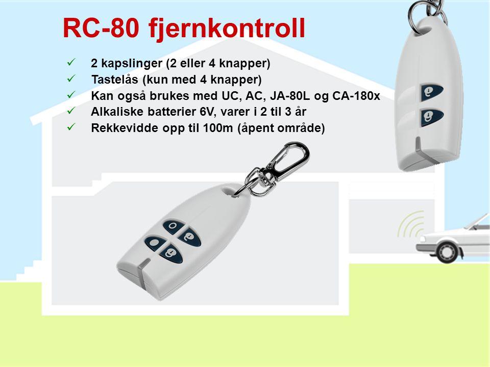 RC-80 fjernkontroll  2 kapslinger (2 eller 4 knapper)  Tastelås (kun med 4 knapper)  Kan også brukes med UC, AC, JA-80L og CA-180x  Alkaliske batterier 6V, varer i 2 til 3 år  Rekkevidde opp til 100m (åpent område)
