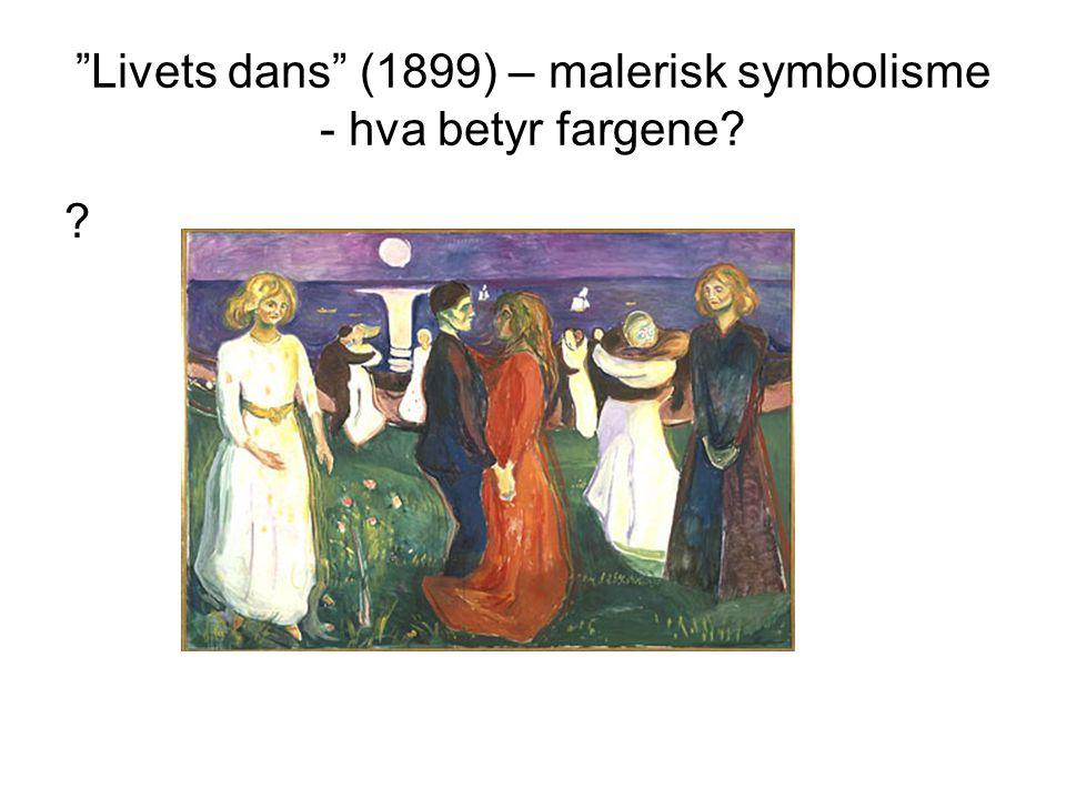 Livets dans (1899) – malerisk symbolisme - hva betyr fargene? ?