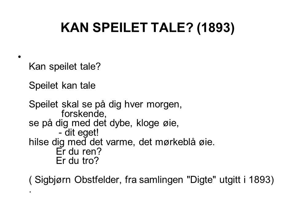 KAN SPEILET TALE.(1893) • Kan speilet tale.