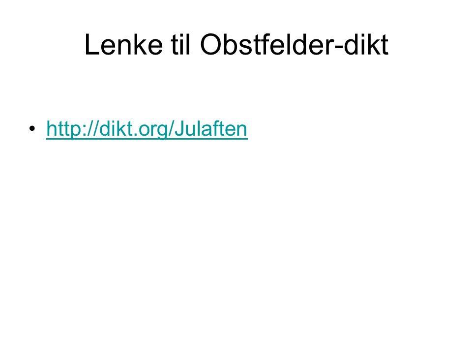 Lenke til Obstfelder-dikt •http://dikt.org/Julaftenhttp://dikt.org/Julaften