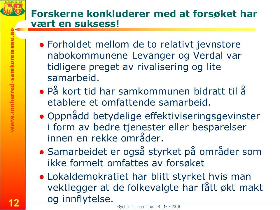 www.innherred-samkommune.no Øystein Lunnan, eform ST 16.9.2010 12  Forholdet mellom de to relativt jevnstore nabokommunene Levanger og Verdal var tidligere preget av rivalisering og lite samarbeid.