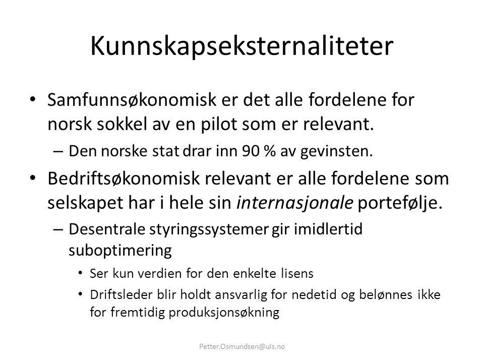 Kunnskapseksternaliteter • Samfunnsøkonomisk er det alle fordelene for norsk sokkel av en pilot som er relevant. – Den norske stat drar inn 90 % av ge