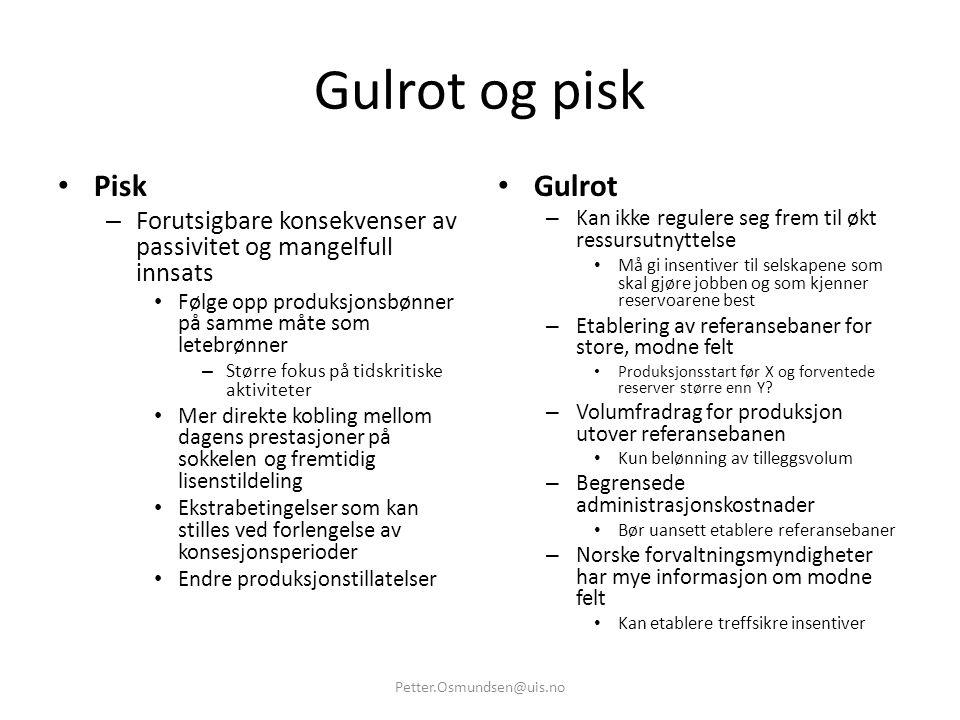 Gulrot og pisk • Pisk – Forutsigbare konsekvenser av passivitet og mangelfull innsats • Følge opp produksjonsbønner på samme måte som letebrønner – St