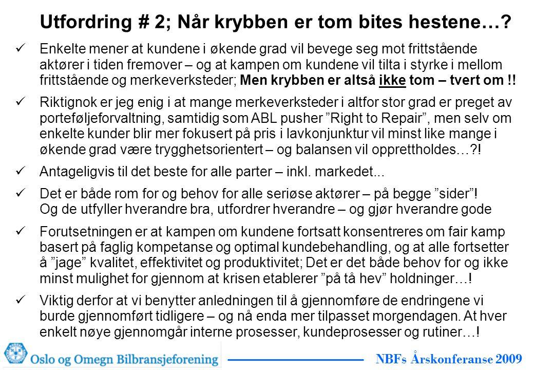 NBFs Årskonferanse 2009 Utfordring # 2; Når krybben er tom bites hestene….