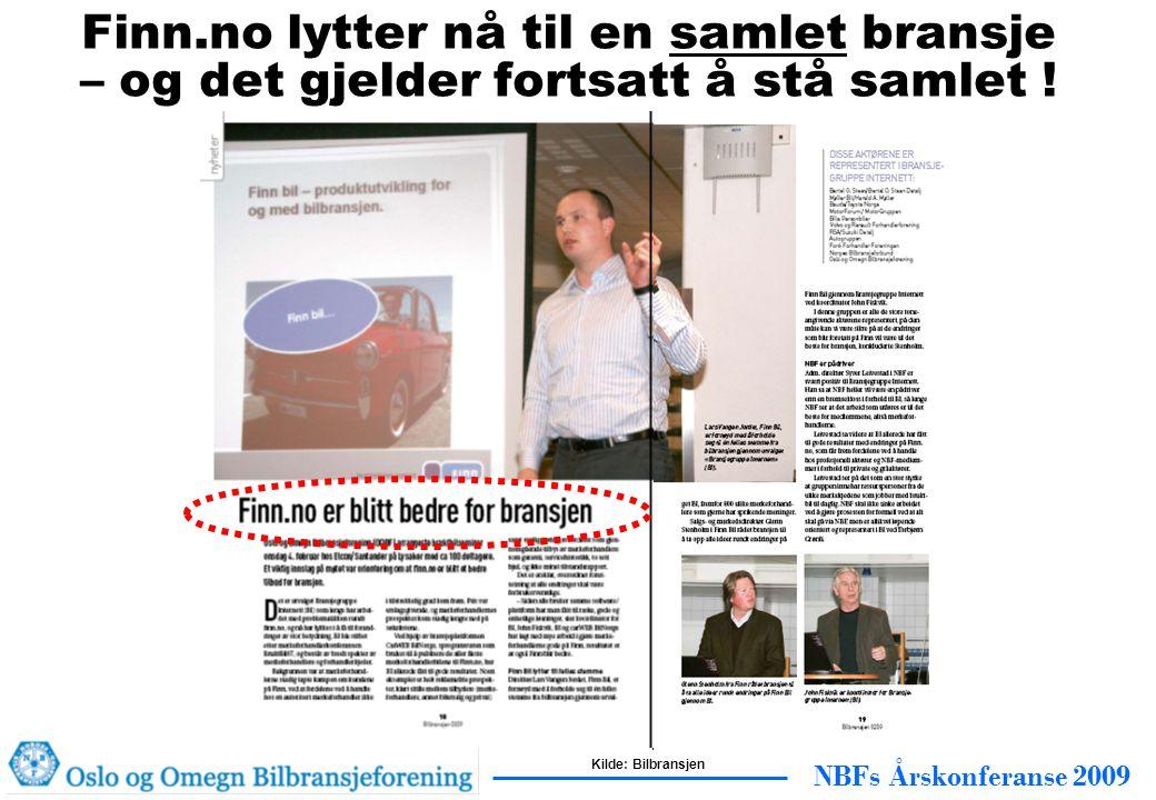 NBFs Årskonferanse 2009 Finn.no lytter nå til en samlet bransje – og det gjelder fortsatt å stå samlet .