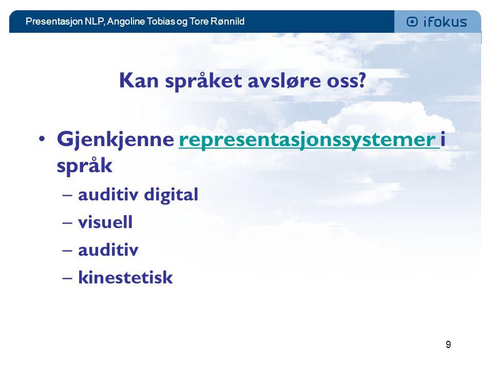 Presentasjon NLP, Angoline Tobias og Tore Rønnild 9 Kan språket avsløre oss.