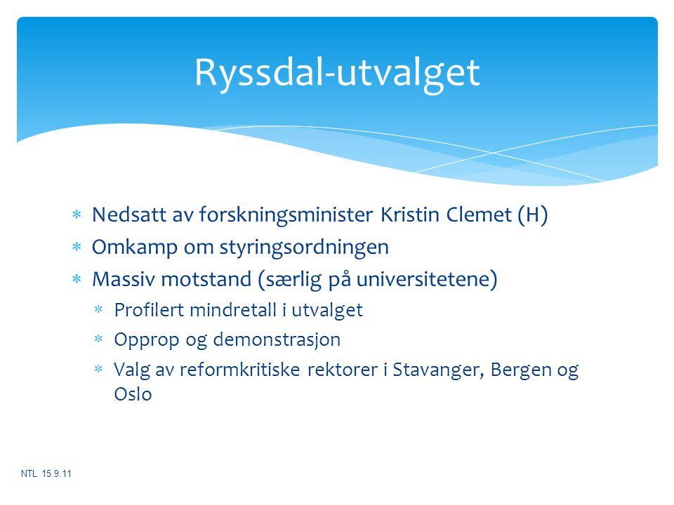  Nedsatt av forskningsminister Kristin Clemet (H)  Omkamp om styringsordningen  Massiv motstand (særlig på universitetene)  Profilert mindretall i