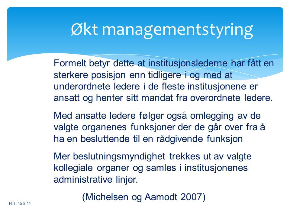 Økt managementstyring Formelt betyr dette at institusjonslederne har fått en sterkere posisjon enn tidligere i og med at underordnete ledere i de fles