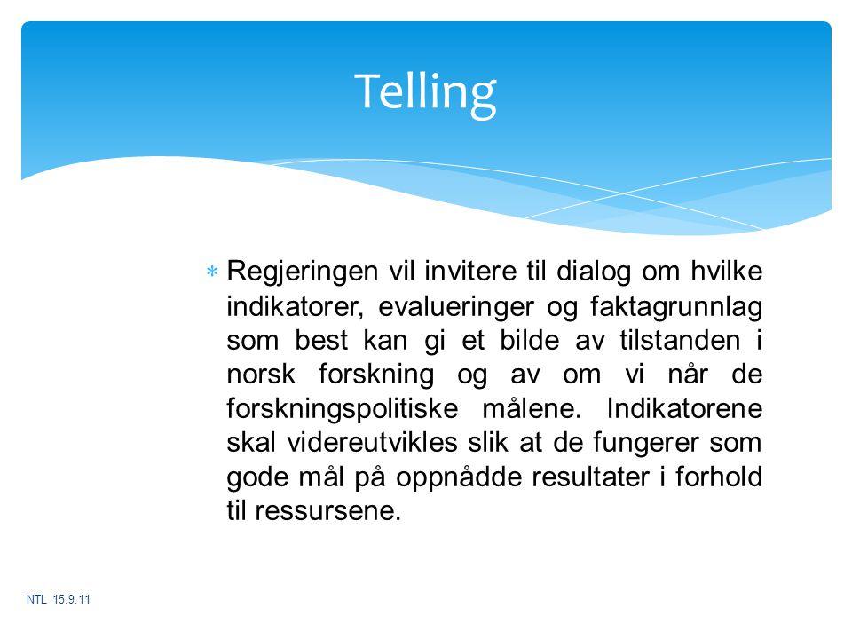 Telling  Regjeringen vil invitere til dialog om hvilke indikatorer, evalueringer og faktagrunnlag som best kan gi et bilde av tilstanden i norsk fors