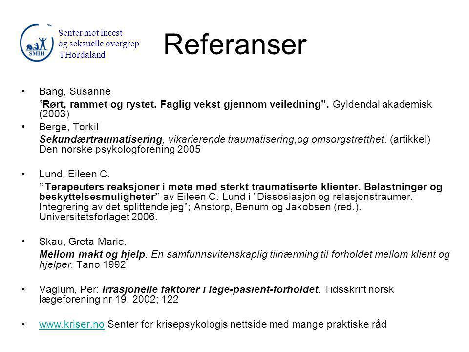 Referanser •Bang, Susanne Rørt, rammet og rystet.