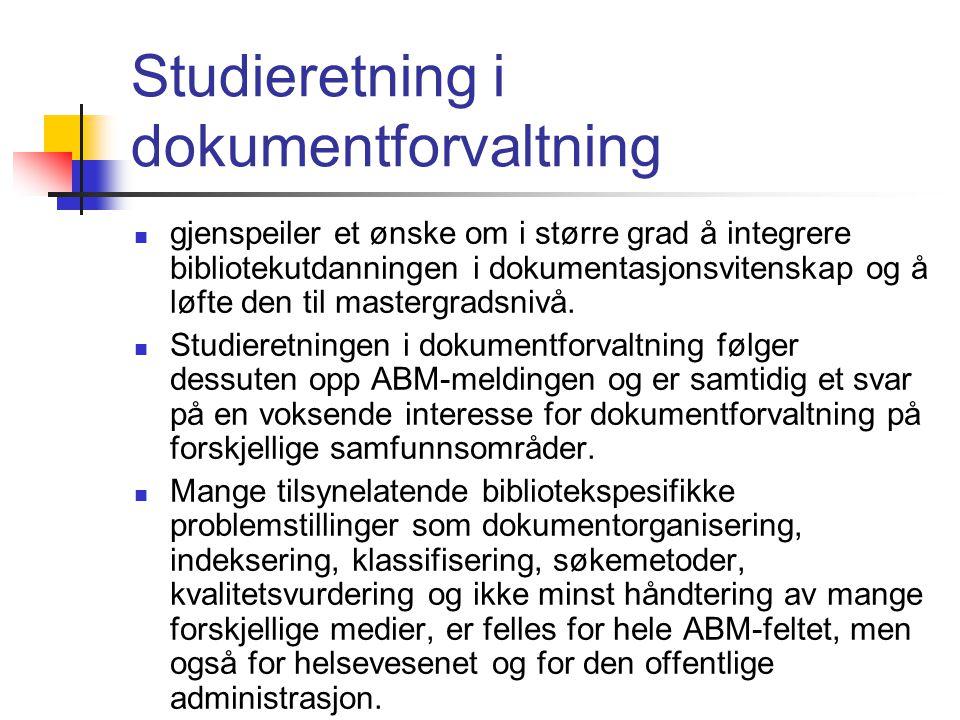 Studieretning i dokumentforvaltning  gjenspeiler et ønske om i større grad å integrere bibliotekutdanningen i dokumentasjonsvitenskap og å løfte den til mastergradsnivå.