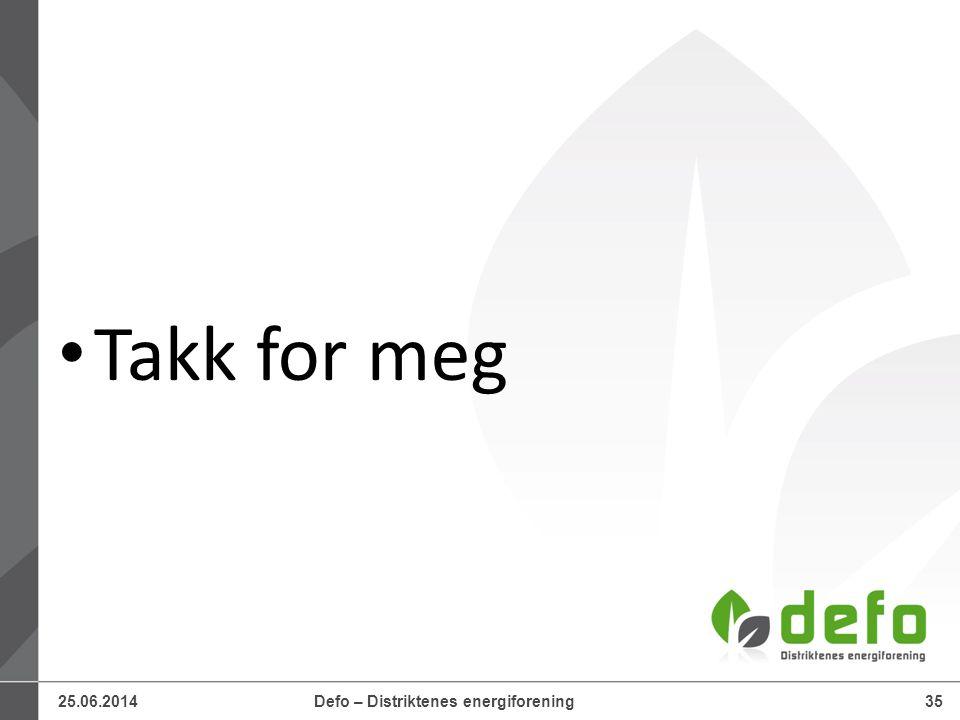 25.06.2014Defo – Distriktenes energiforening35 • Takk for meg