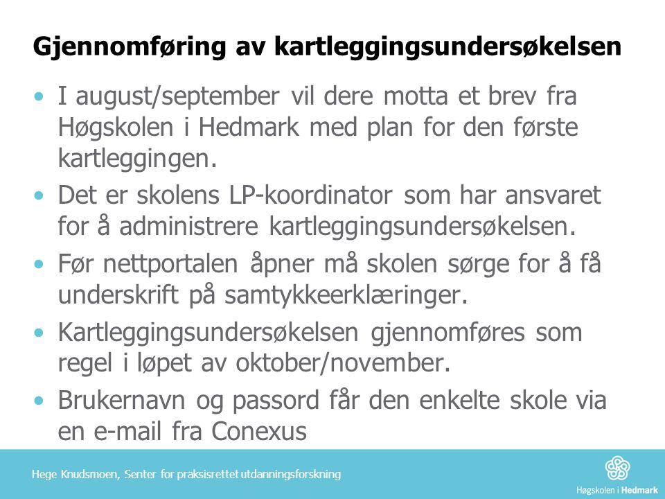 Gjennomføring av kartleggingsundersøkelsen •I august/september vil dere motta et brev fra Høgskolen i Hedmark med plan for den første kartleggingen. •