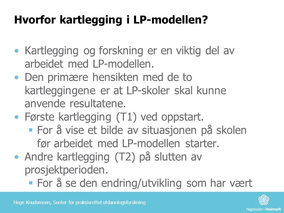 Hvorfor kartlegging i LP-modellen? •Kartlegging og forskning er en viktig del av arbeidet med LP-modellen. •Den primære hensikten med de to kartleggin