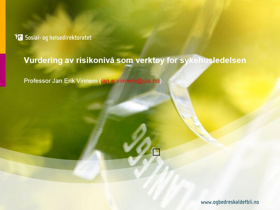 JEV pres 31072007 Oversikt •Bakgrunn for Risikonivåprosjektet (RNNS) •Oversikt over innholdet •Hvordan kan det overføres til helsesektoren.