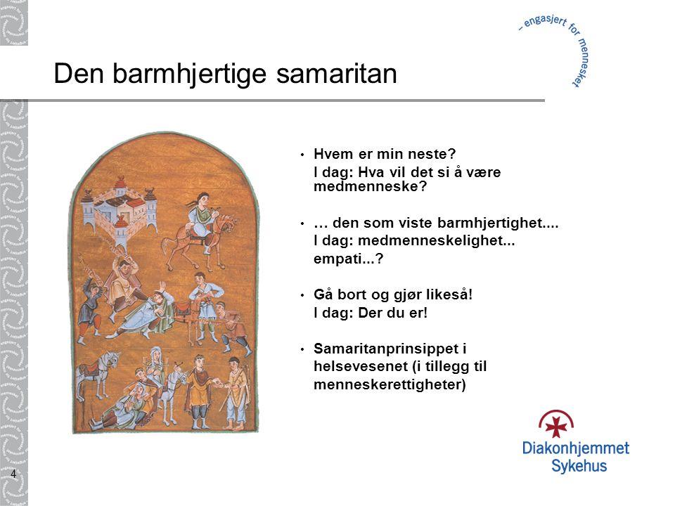 4 Den barmhjertige samaritan • Hvem er min neste.I dag: Hva vil det si å være medmenneske.