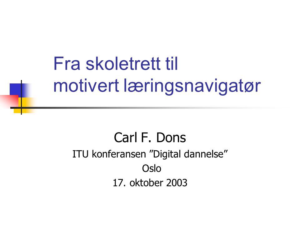 Fra skoletrett til motivert læringsnavigatør Carl F.