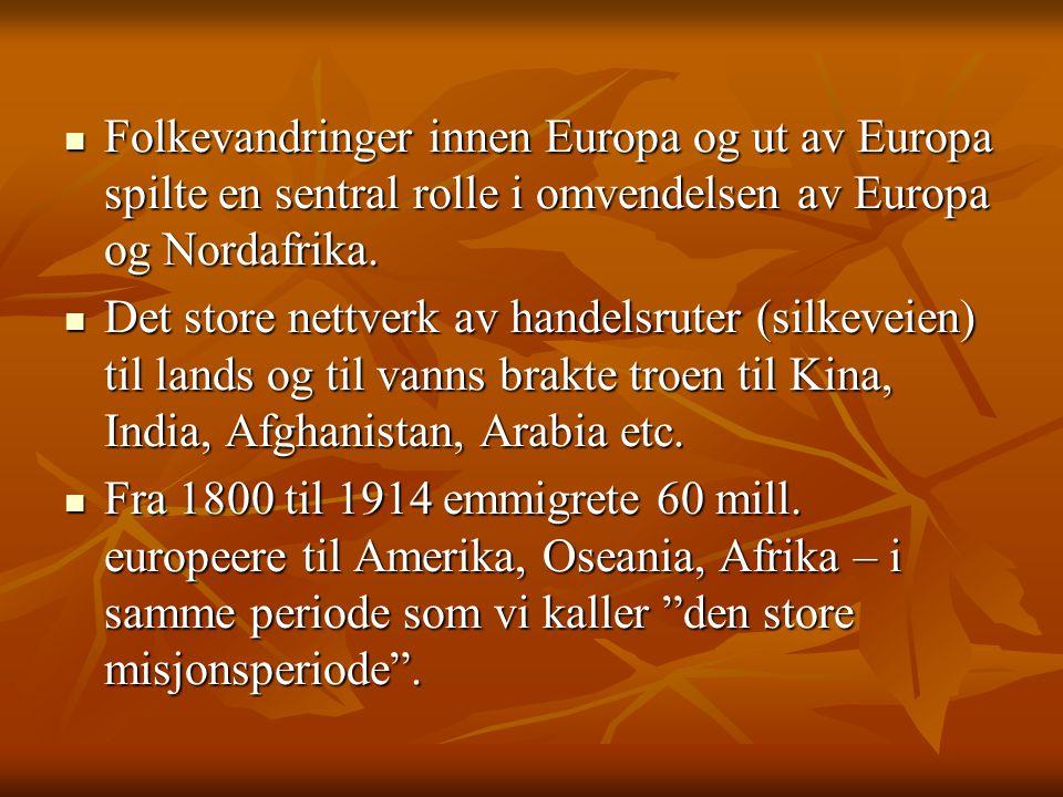  Folkevandringer innen Europa og ut av Europa spilte en sentral rolle i omvendelsen av Europa og Nordafrika.  Det store nettverk av handelsruter (si