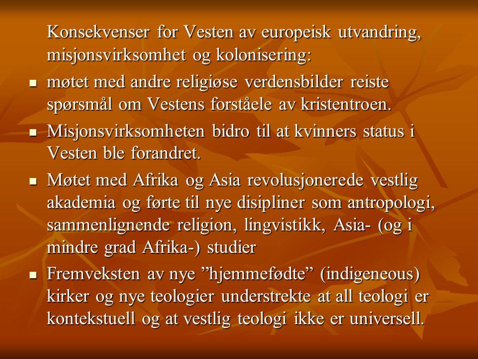 Konsekvenser for Vesten av europeisk utvandring, misjonsvirksomhet og kolonisering:  møtet med andre religiøse verdensbilder reiste spørsmål om Veste