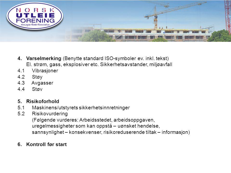 4 4. Varselmerking (Benytte standard ISO-symboler ev.