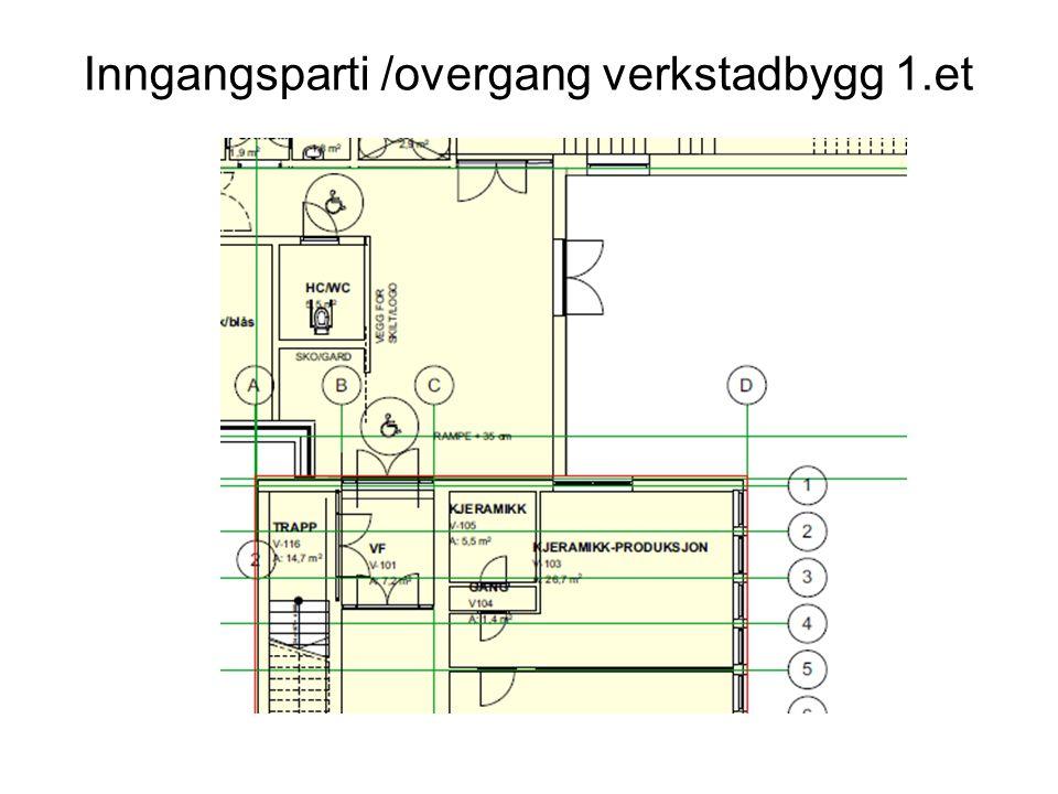 Inngangsparti /overgang verkstadbygg 1.et
