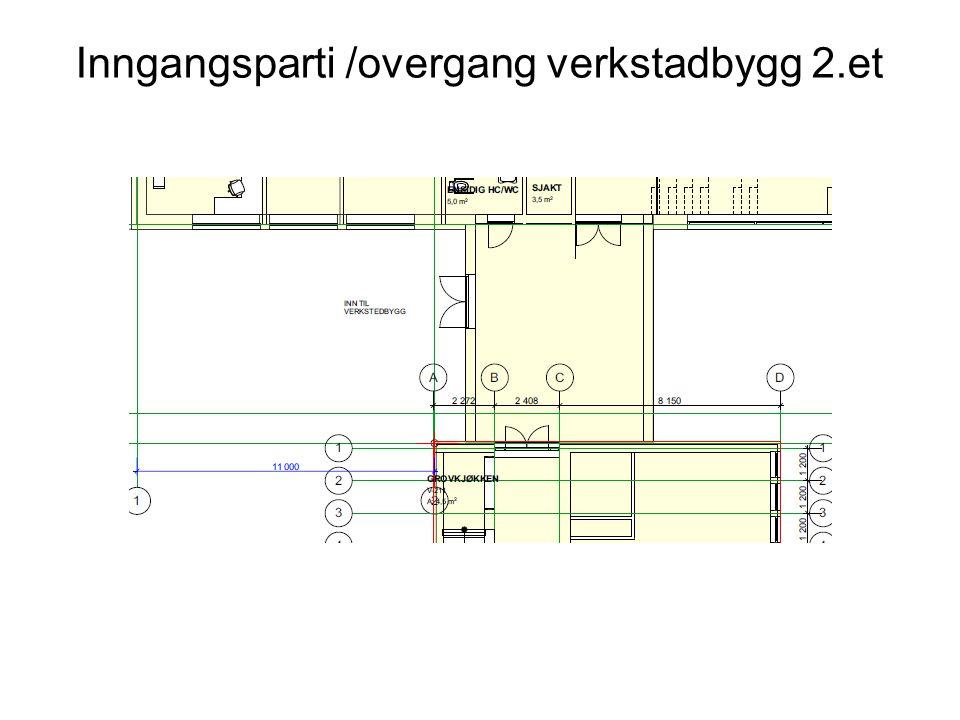 Inngangsparti /overgang verkstadbygg 2.et