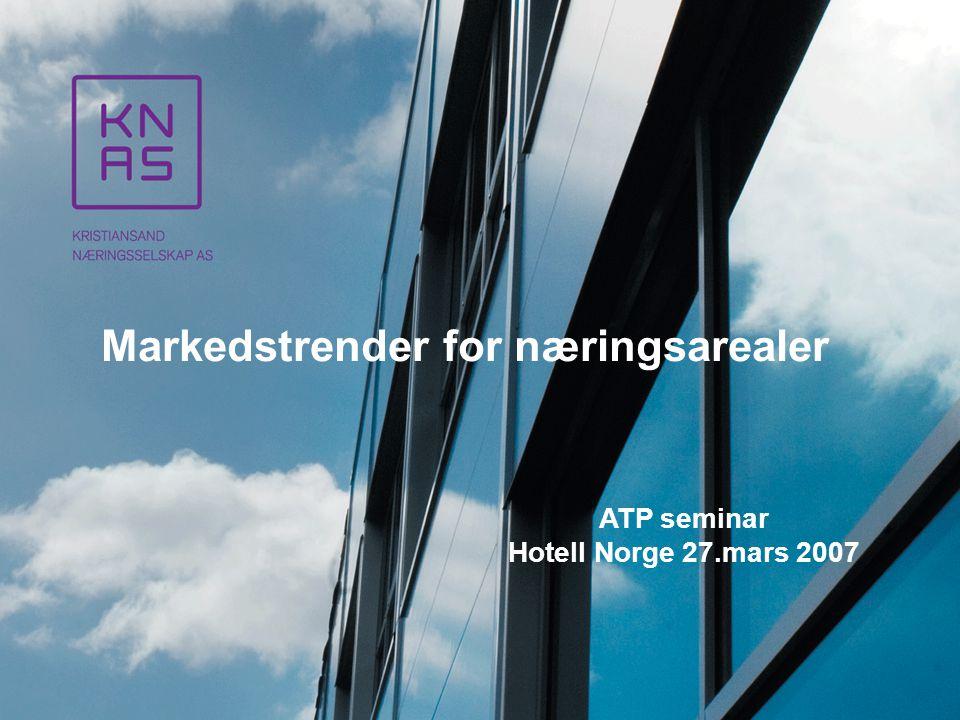 | Markedstrender for næringsarealer ATP seminar Hotell Norge 27.mars 2007