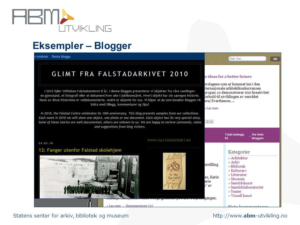 http://www.abm-utvikling.no Statens senter for arkiv, bibliotek og museum Eksempler – Blogger