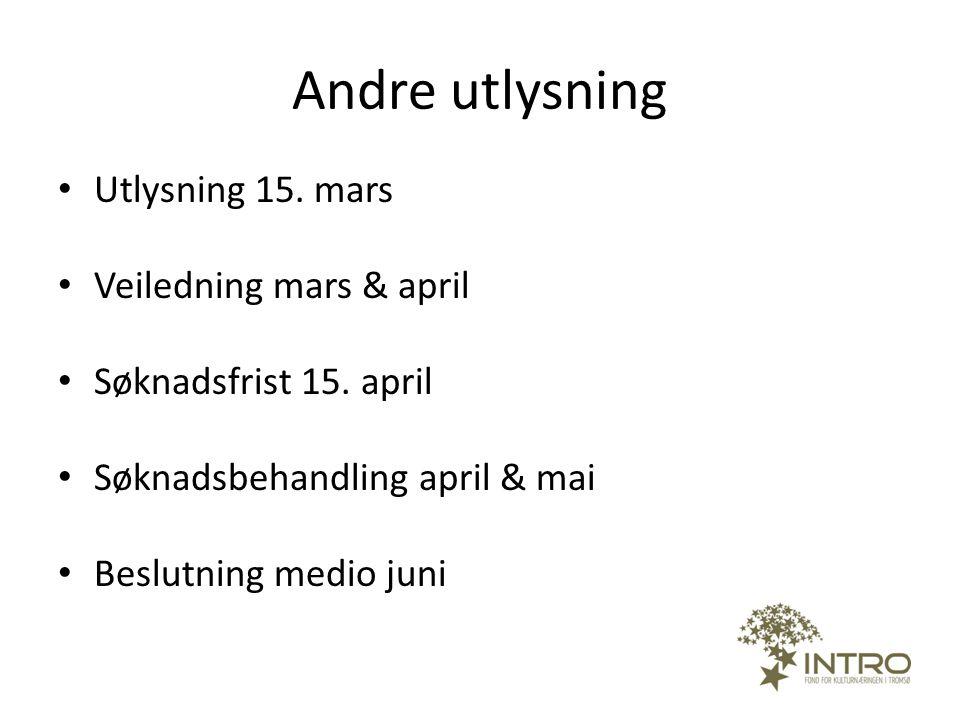 Andre utlysning • Utlysning 15. mars • Veiledning mars & april • Søknadsfrist 15. april • Søknadsbehandling april & mai • Beslutning medio juni